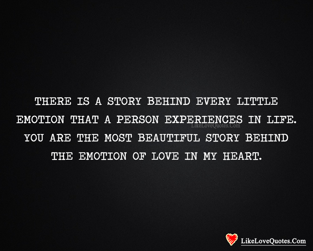 There Is A Story Behind Every Little Emotion-likelovequotes, likelovequotes.com ,Like Love Quotes