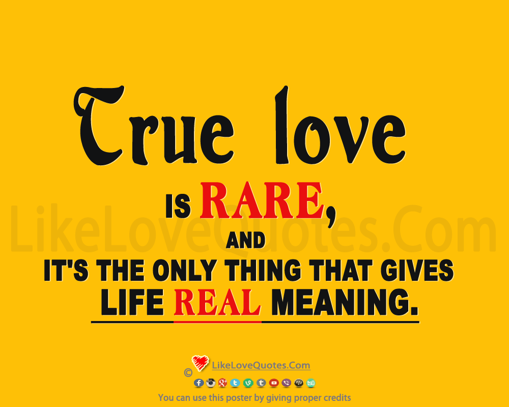 True Love Gives Meaning To Life-likelovequotes, likelovequotes.com ,Like Love Quotes