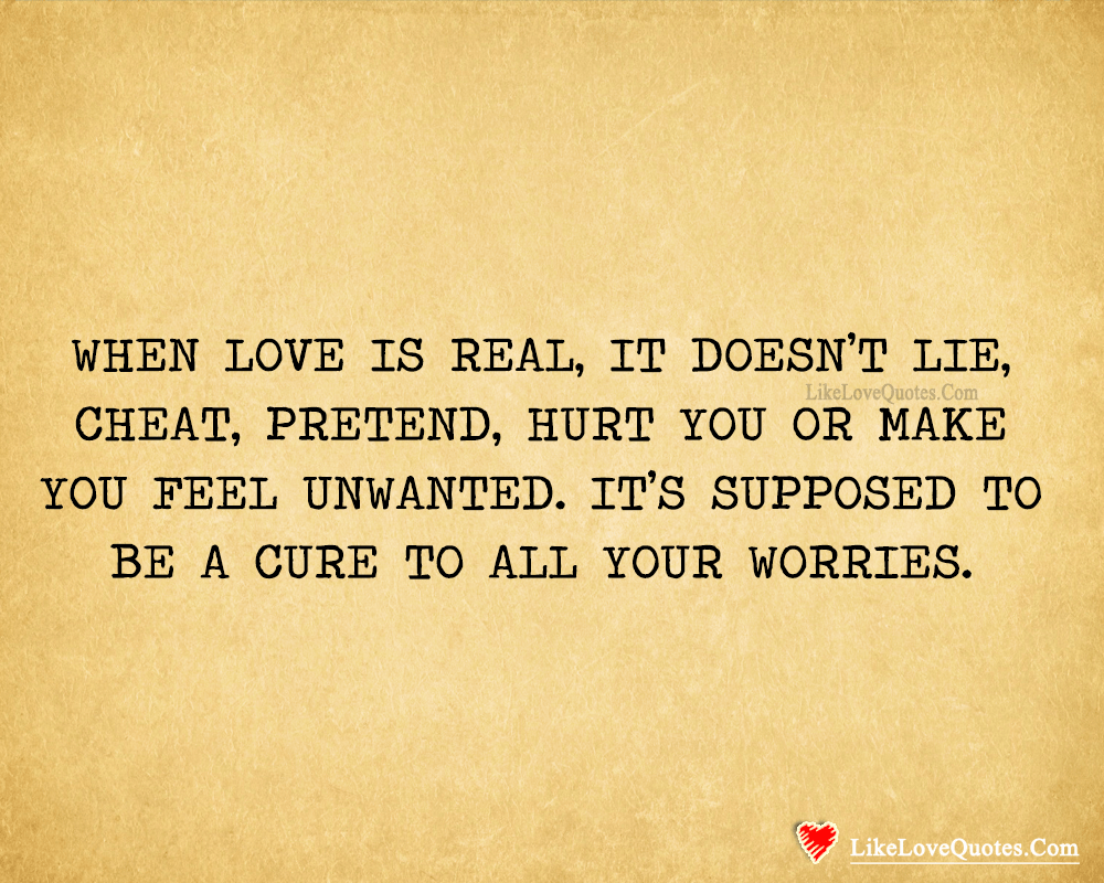 When Love Is Real, It Doesn't Lie-likelovequotes, likelovequotes.com ,Like Love Quotes