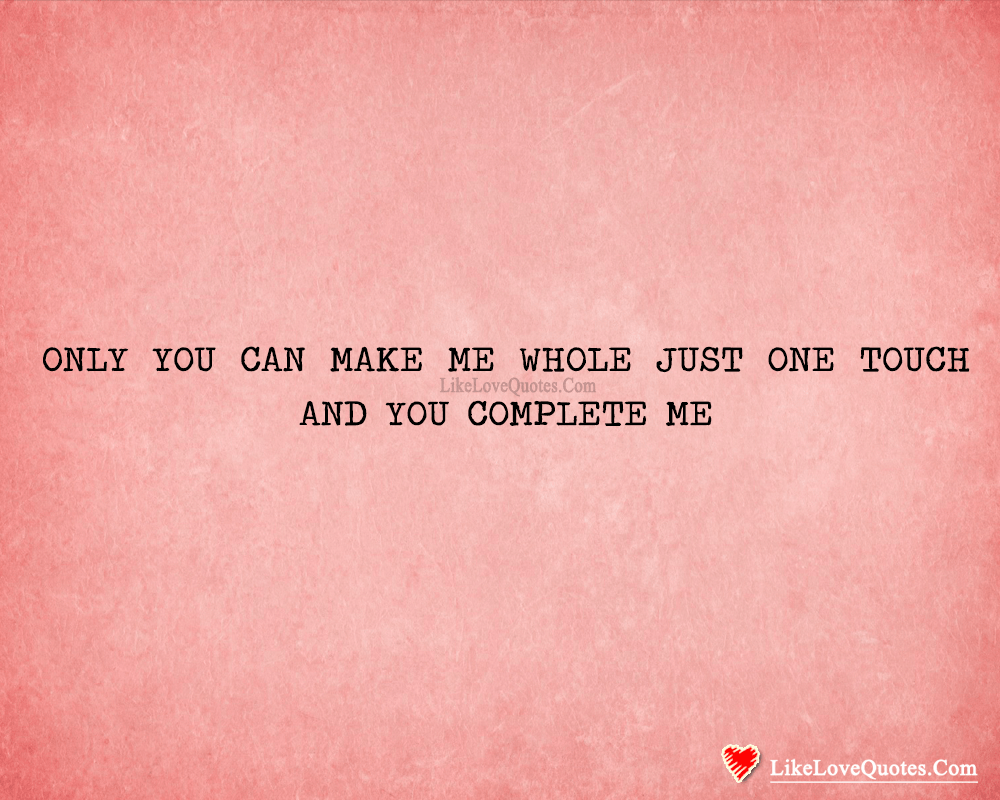 Your Love Completes Me-likelovequotes, likelovequotes.com ,Like Love Quotes