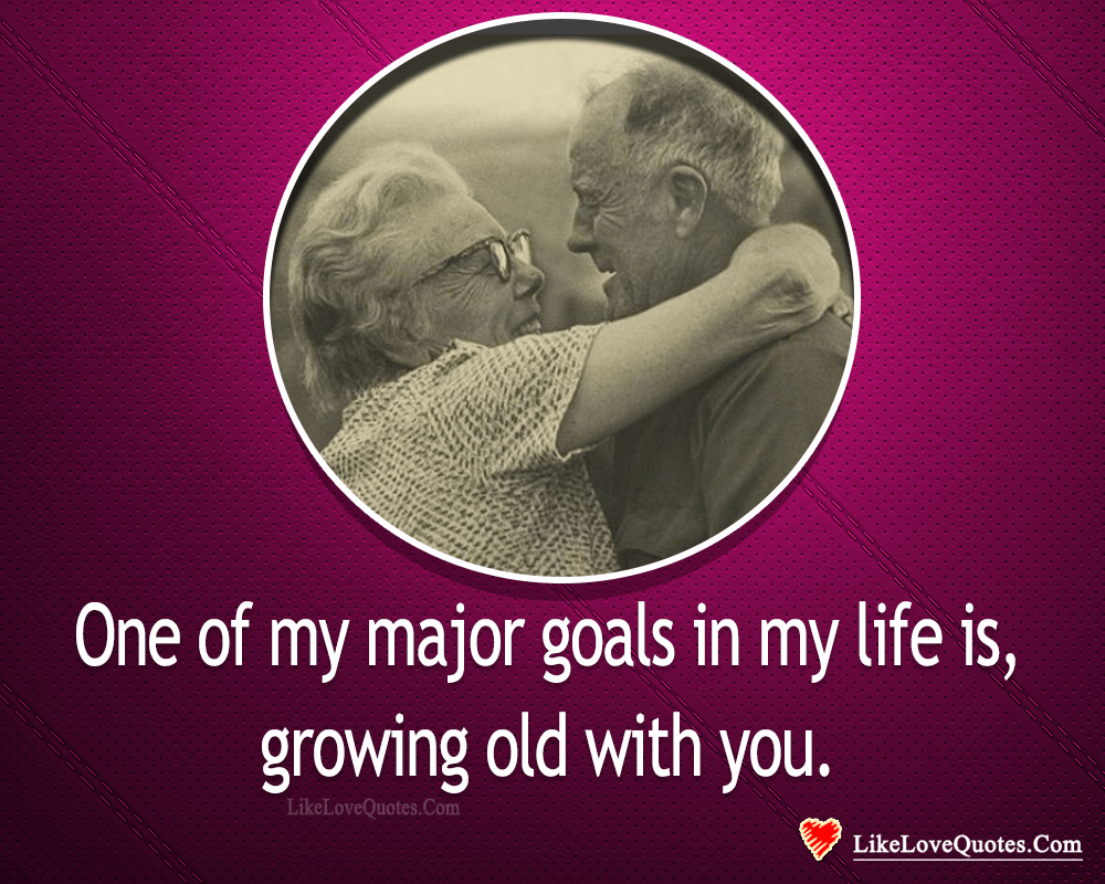 Growing Old With You-likelovequotes, likelovequotes.com ,Like Love Quotes