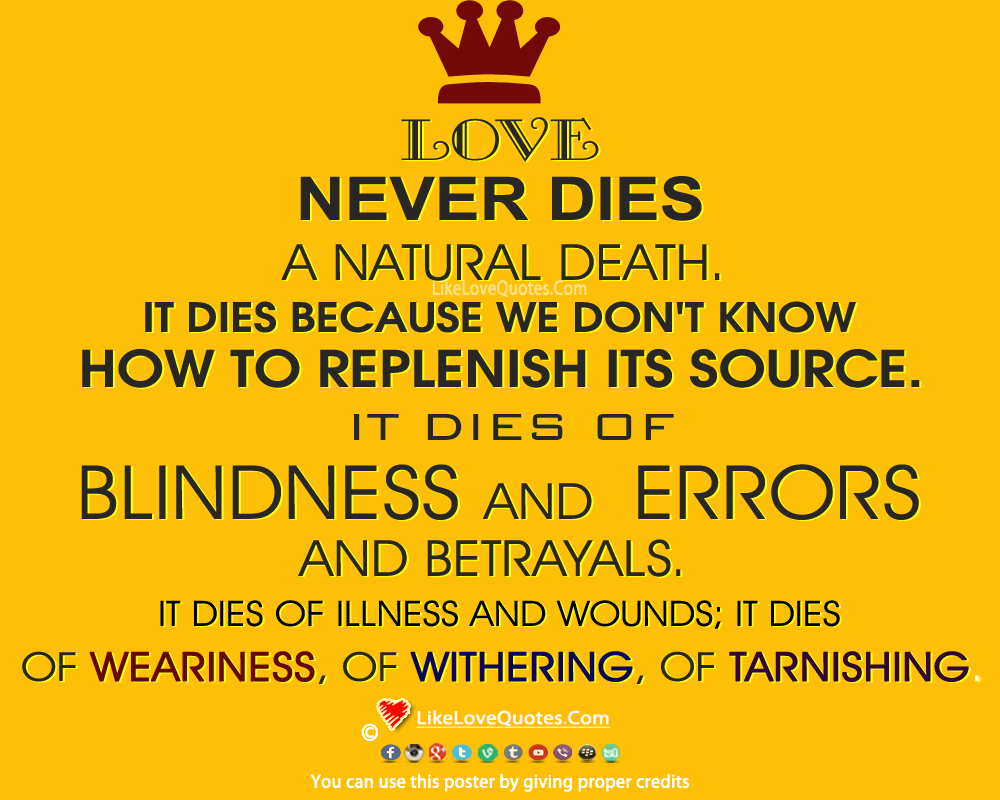 Love Never Dies A Natural Death-likelovequotes, likelovequotes.com ,Like Love Quotes