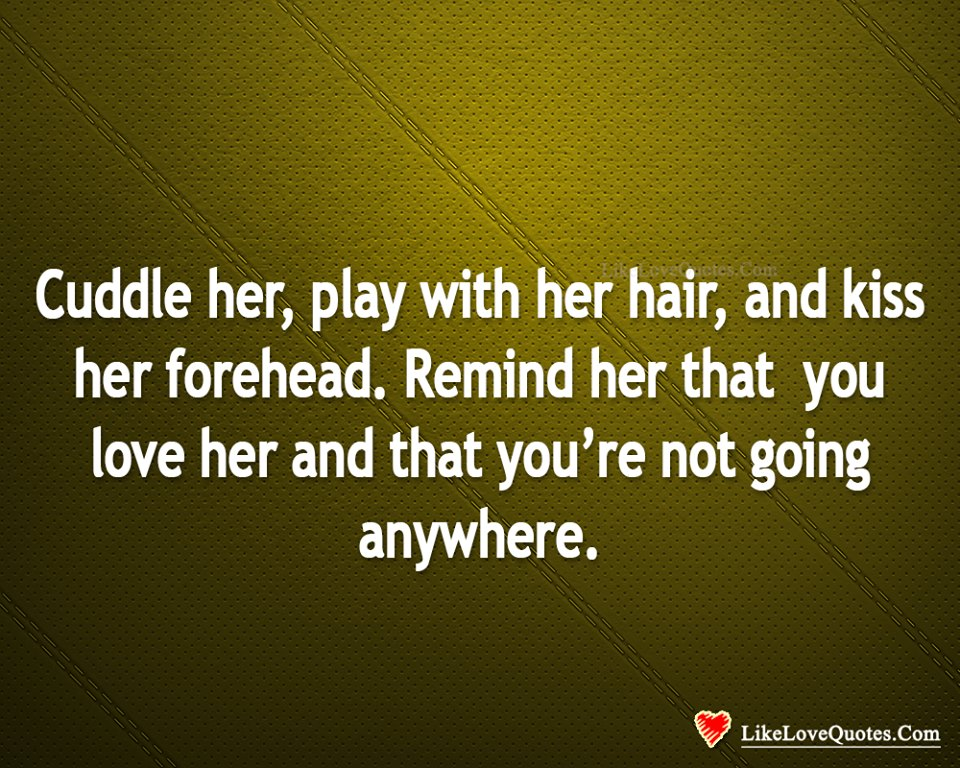 Remind Her That You Love Her-likelovequotes, likelovequotes.com ,Like Love Quotes