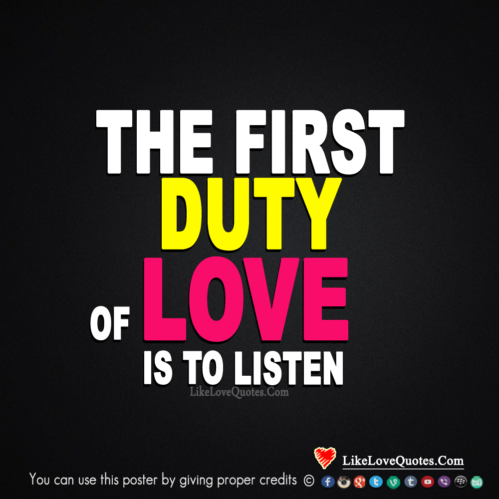 The First Duty Of Love Is To Listen - LikeLoveQuotes.com