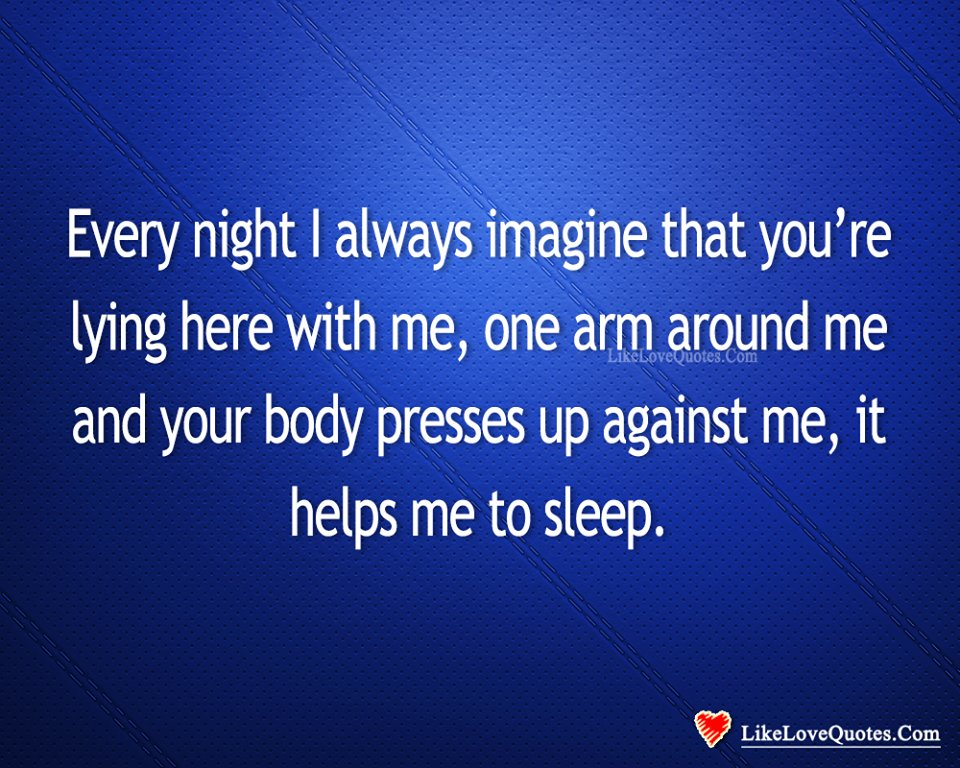 Every Night I Imagine You Are Here With Me-likelovequotes, likelovequotes.com ,Like Love Quotes