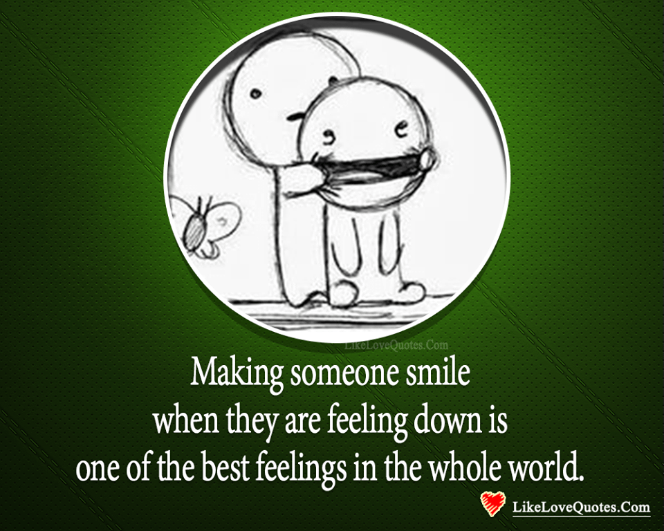 Making Someone Smile Is The Best Feeling Ever-likelovequotes, likelovequotes.com ,Like Love Quotes