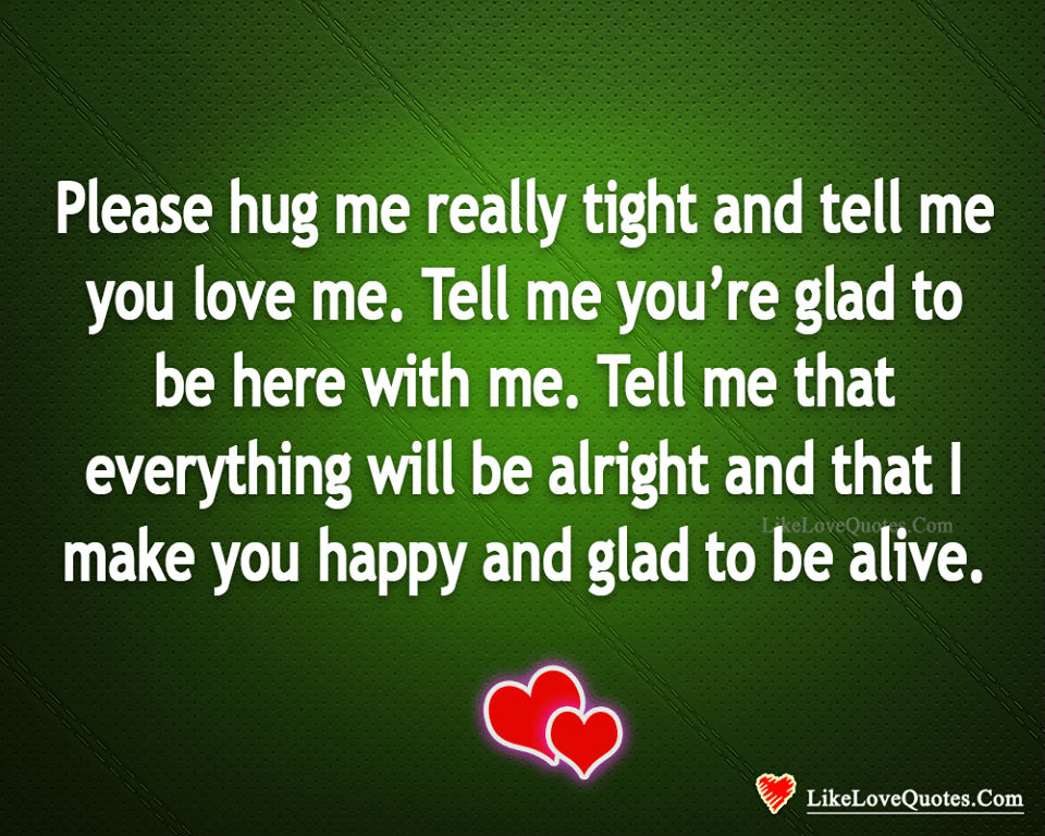 Please Hug Me Really Tight - likelovequotes, likelovequotes.com ,Like Love Quotes