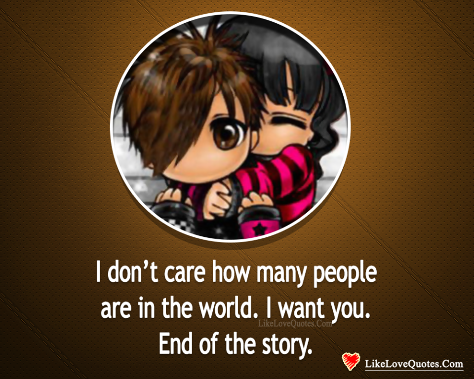 I Want You. End Of The Story -likelovequotes, likelovequotes.com ,Like Love Quotes