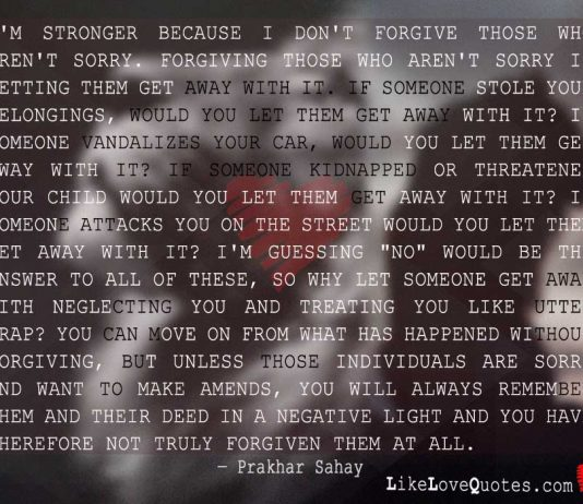 I am stronger because i don't forgive those, likelovequotes.com ,Like Love Quotes