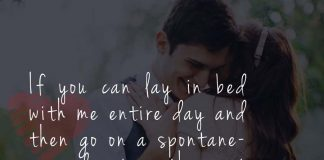 If you can lay in bed with me entire day and then go on a spontaneous adventure the next day, then you are my kind of person.