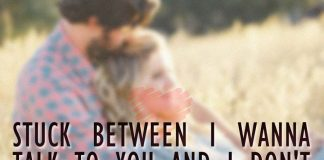 Stuck between I wanna talk to you and I don't wanna annoy you., likelovequotes.com ,Like Love Quotes