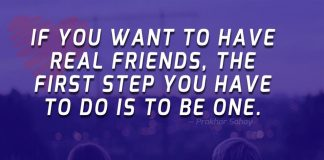 If you want to have real friends, the first step you have to do is to Be ONE.