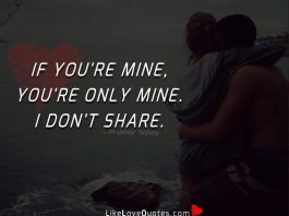 If you're mine, you're only mine. I don't share.