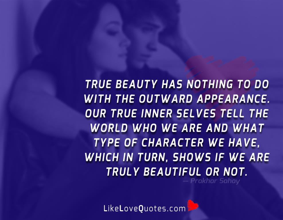 True Beauty Has Nothing To Do With The Outward Appearance
