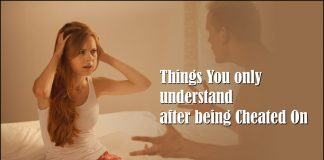 Things You only understand after being Cheated On
