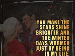 You make the stars shine brighter and the winter days warmer just by being in my life. Merry Christmas.