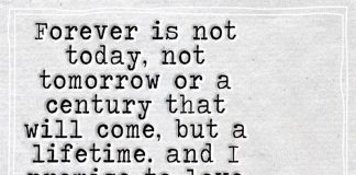 Forever Is Not Today, Not Tomorrow Or A Century -likelovequotes