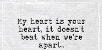 My Heart Doesn't Beat When We're Apart -likelovequotes