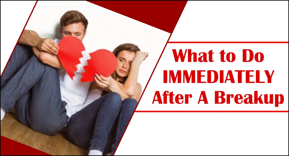 What to Do IMMEDIATELY After A Breakup -likelovequotes