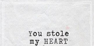 You stole my HEART since day one...