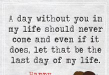 A Day Without You In My Life Should Never Come -likelovequotes