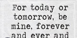 For Today Or Tomorrow Be Mine Forever -likelovequotes
