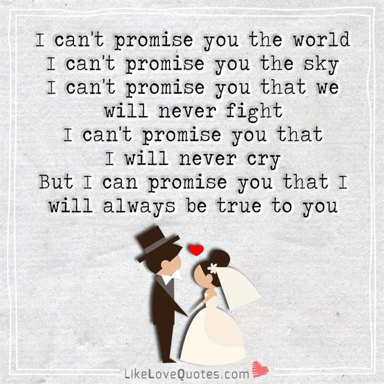 Relationship Promise Quotes: I Can't Promise You The World
