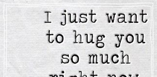 I Just Want To Hug You So Much Right Now -likelovequotes