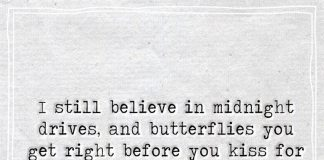 I Still Believe In Midnight Drives And Butterflies -likelovequotes