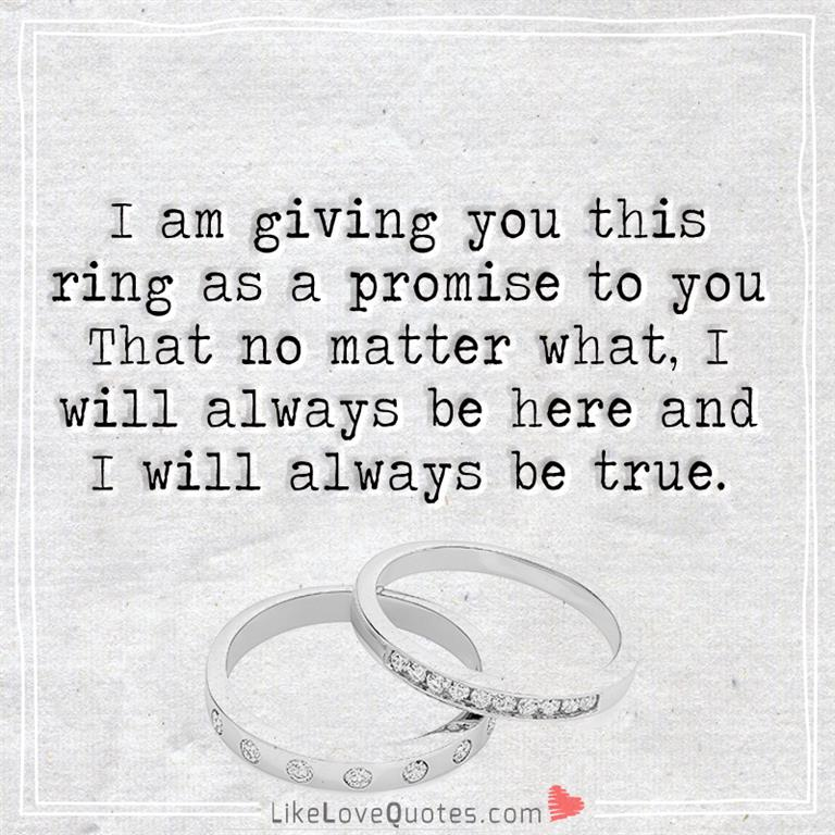 I Am Giving You This Ring As A Promise LikeLoveQuotes Interesting Giving Love Quotes