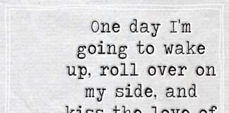 One Day I Am Going To Wake Up Roll-likelovequotes