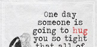 One Day Someone Is Going To Hug You So Tight -likelovequotes
