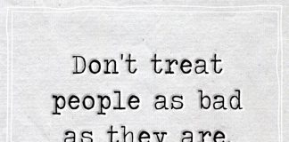 Don't treat people as bad as they are, treat them as good as you are-likelovequotes