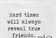 Hard times will always reveal true friends-likelovequotes