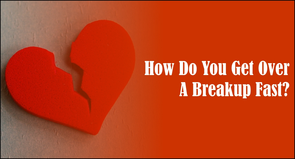 how to get over a long relationship breakup