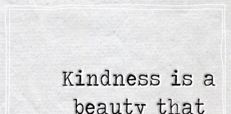 Kindness is a beauty that never fades -likelovequotes