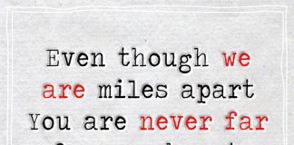 Even Though We Are Miles Apart You Are Never Far -likelovequotes