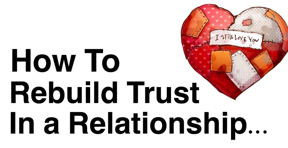 How To Rebuild Trust When It Feels Really Impossible