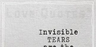 Invisible TEARS are the hardest to wipe away -likelovequotes