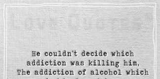 He couldn't decide which addiction was killing him -likelovequotes