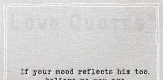 If your mood reflects him too-likelovequotes