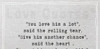 You love him a lot said the rolling tear -likelovequotes