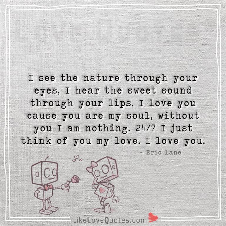 24X7 I just think of you my love. I love you-likelovequotes.com