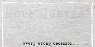 Every wrong decision, became right -likelovequotes.com