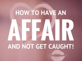 How To Have An Affair Without Getting Caught -lovequotes