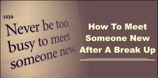 How To Meet Someone New After A Break Up-likelovequotes.com