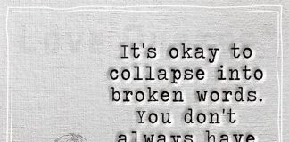 It's okay to collapse into broken words -likelovequotes.com
