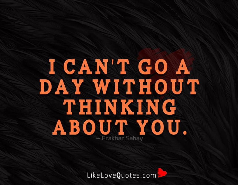 A Day Without Thinking About You-likelovequotes