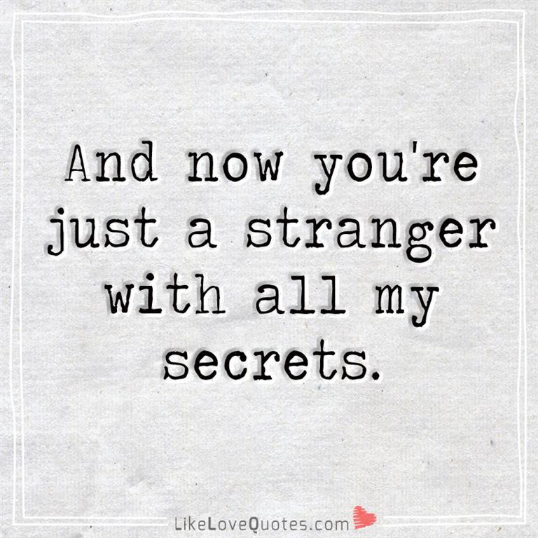 A Stranger With All My Secrets -likelovequotes