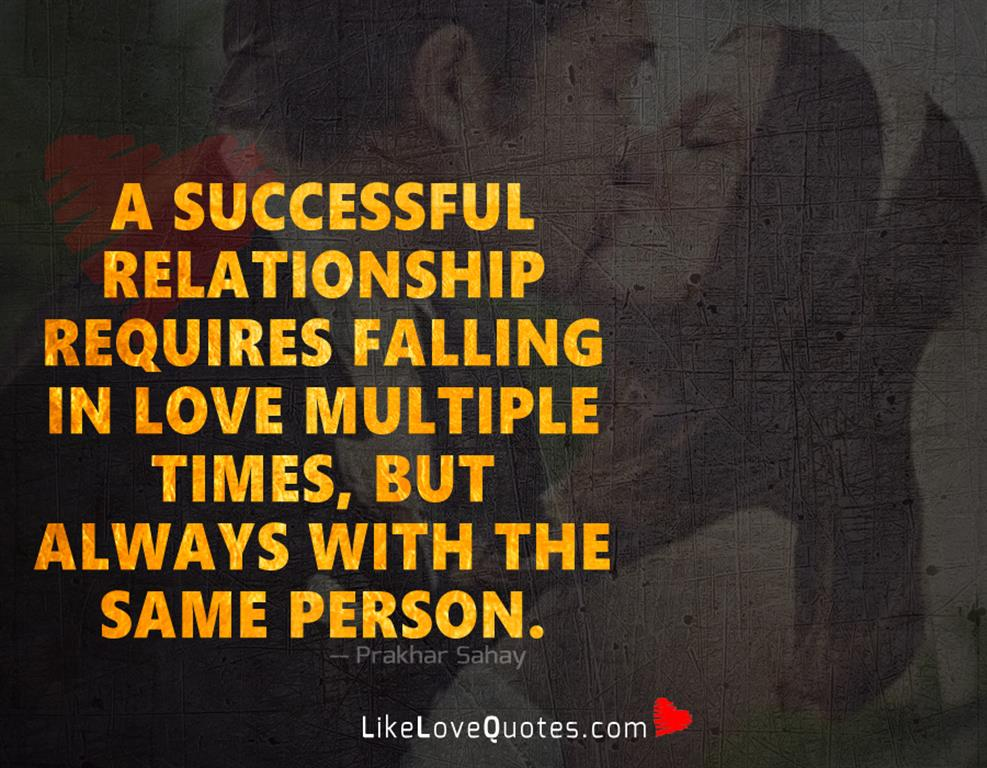 A Successful Relationship Requires Falling In Love-likelovequotes